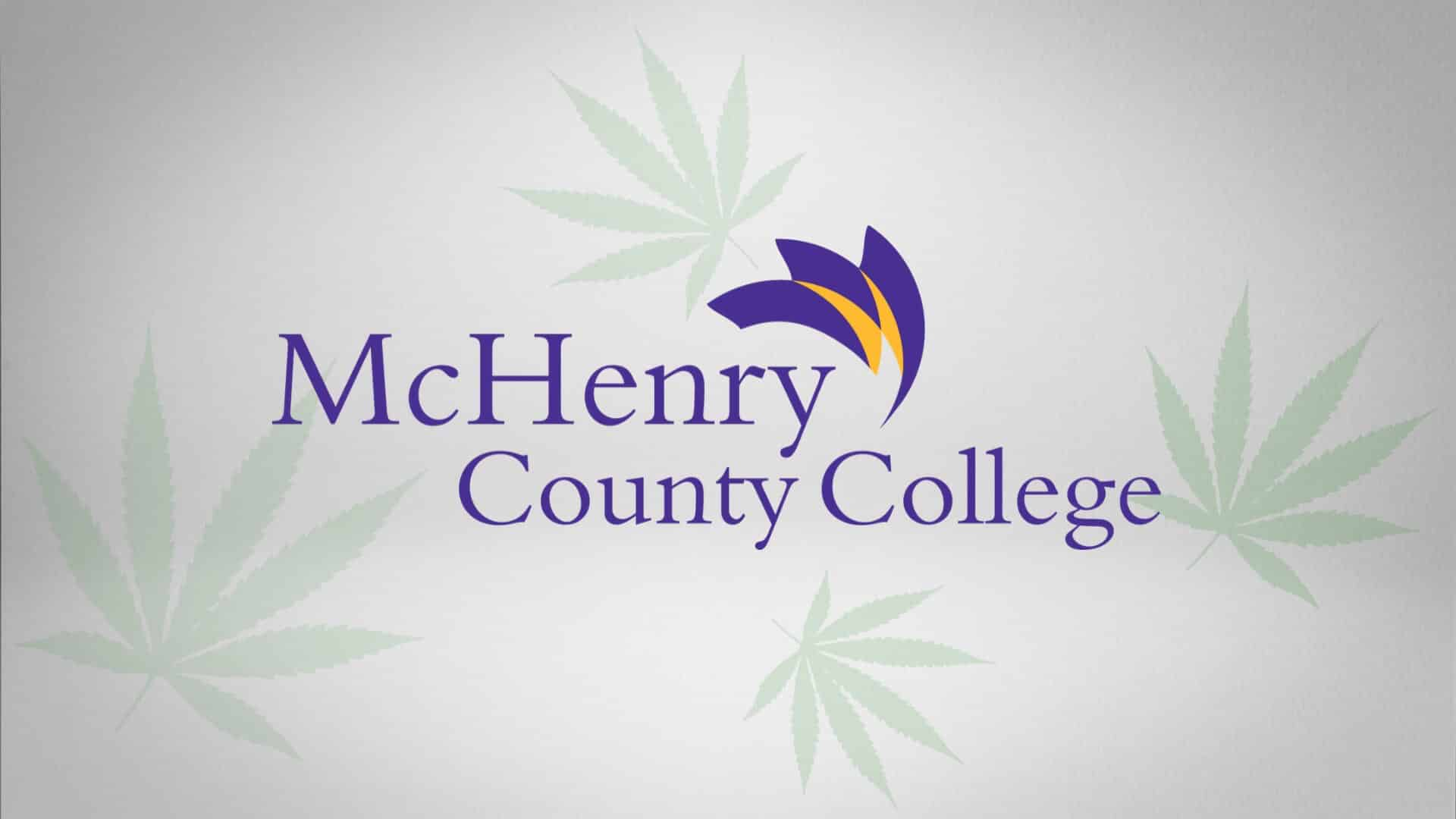 "McHenry County College (MCC) will host ""Navigating Cannabis in the Workplace"" on Dec 4th"